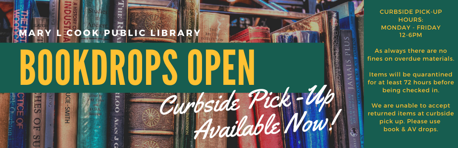 Book drops are open. Curbside pickup available now Monday - Friday 12-6pm