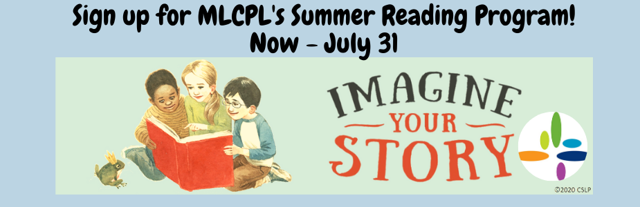 Sign up for the Library's Summer Reading Program! Now - July 31