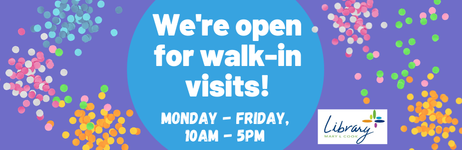 Curbside pickups and walk-in hours Monday - Friday from 10-5. The Bookdrop is open 24/7.