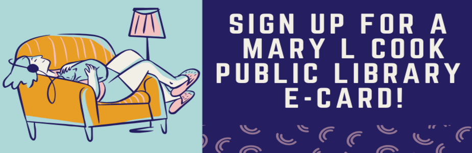 Sign up for a Mary L. Cook library e-card!